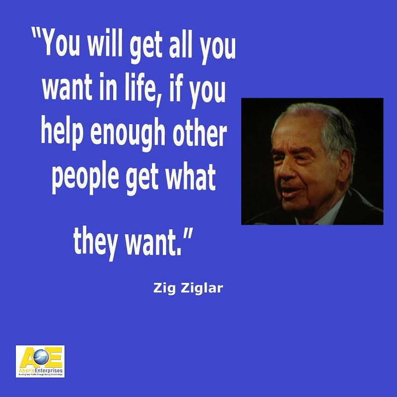 Zig Ziglar Meme - If You Help Enough Other People Get What They Want