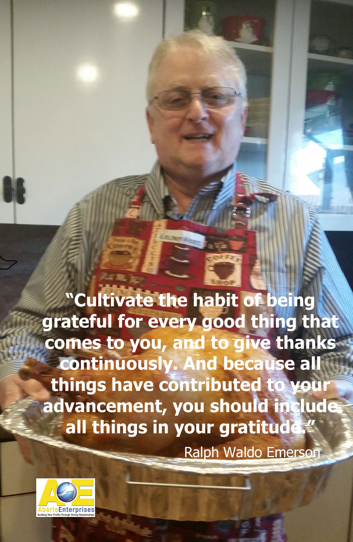 Meme using picture of John Aberle with turkey on Thanksgiving 2016 plus a gratitude quote from Ralph Waldo Emerson